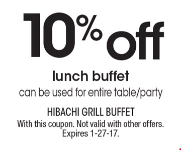 10% off lunch buffet. Can be used for entire table/party. With this coupon. Not valid with other offers. Expires 1-27-17.