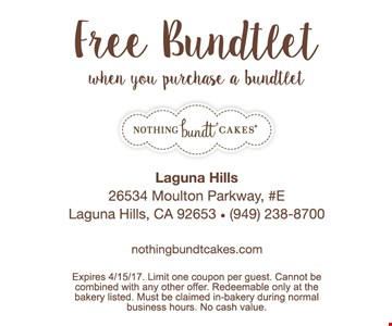 Free Bundtlet when you purchase a bundtlet. Expires 4/15/17. Limit one per guest. Cannot be combined with any other offer. Redeemable only at the bakery listed. Must be claimed in-bakery during normal business hours. No cash value.