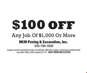$100 off Any Job Of $1,000 Or More. Coupon must be presented at time of estimate. With this coupon. Cannot be combined with any other offers. Offer expires 6-9-17.MUST MENTION CLIPPER