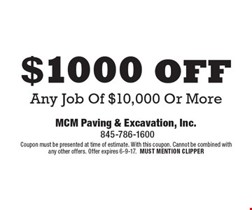 $1000 off Any Job Of $10,000 Or More. Coupon must be presented at time of estimate. With this coupon. Cannot be combined with any other offers. Offer expires 6-9-17.MUST MENTION CLIPPER