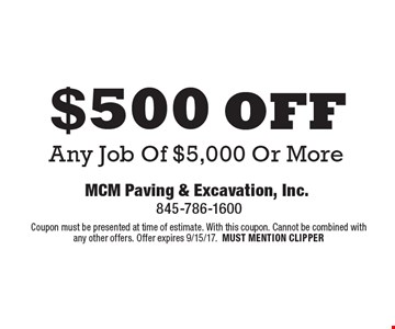$500 off Any Job Of $5,000 Or More. Coupon must be presented at time of estimate. With this coupon. Cannot be combined with any other offers. Offer expires 9/15/17. Must Mention Clipper.