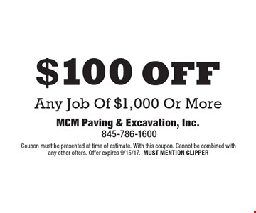 $100 off Any Job Of $1,000 Or More. Coupon must be presented at time of estimate. With this coupon. Cannot be combined with any other offers. Offer expires 9/15/17. Must Mention Clipper.