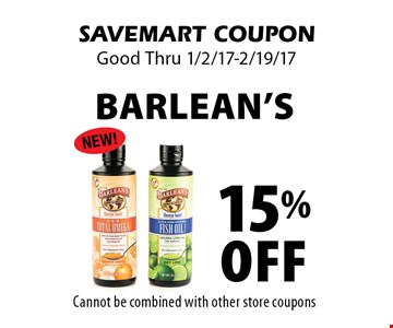 15% Off Barlean's. Cannot be combined with other store coupons. SAVEMART COUPON. Good Thru 1/2/17-2/19/17.