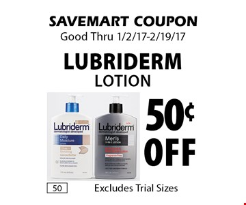 50¢ off Lubriderm Lotion. Excludes Trial Sizes. SAVEMART COUPON. Good Thru 1/2/17-2/19/17