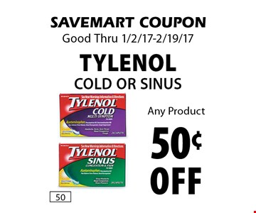 50¢ off Tylenol Cold Or Sinus. SAVEMART COUPON. Good Thru 1/2/17-2/19/17
