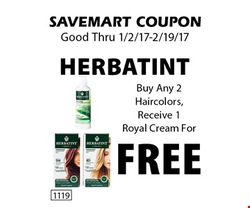 Buy Any 2 Haircolors, Receive 1 Royal Cream For FREE Herbatint.  SAVEMART COUPON. Good Thru 1/2/17-2/19/17