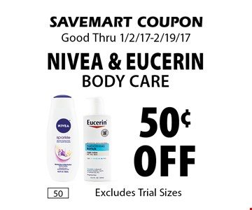 50¢ off Nivea & Eucerin body care. Excludes Trial Sizes. SAVEMART COUPON. Good Thru 1/2/17-2/19/17.
