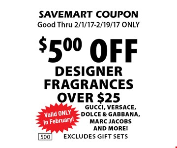 $5.00 Off Designer Fragrances Over $25 Gucci, Versace, Dolce & Gabbana, Marc Jacobs and more!. SAVEMART COUPON Good Thru 2/1/17-2/19/17 ONLY