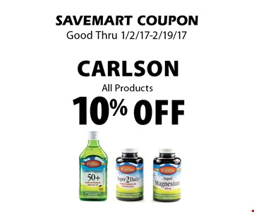 10% Off Carlson All Products. SAVEMART COUPON Good Thru 1/2/17-2/19/17.