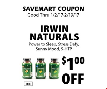 $1.00 Off Irwin Naturals. Power to Sleep, Stress Defy,Sunny Mood, 5-HTP. SAVEMART COUPON Good Thru 1/2/17-2/19/17.
