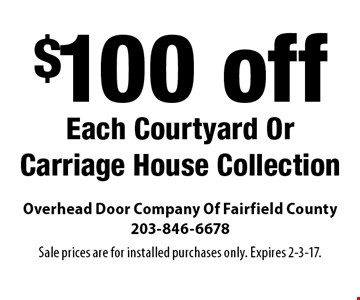 $100 off Each Courtyard Or Carriage House Collection. Sale prices are for installed purchases only. Expires 2-3-17.