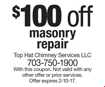 $100 off masonry repair. With this coupon. Not valid with any other offer or prior services. Offer expires 2-10-17.