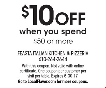 $10 OFF when you spend $50 or more. With this coupon. Not valid with online certificate. One coupon per customer per visit per table. Expires 6-30-17. Go to LocalFlavor.com for more coupons.