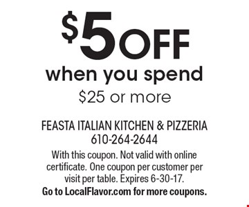 $5 OFF when you spend $25 or more. With this coupon. Not valid with online certificate. One coupon per customer per visit per table. Expires 6-30-17. Go to LocalFlavor.com for more coupons.