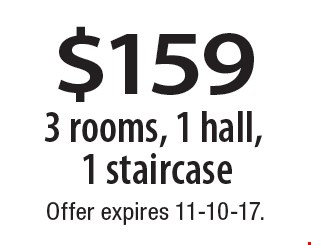 $159 3 rooms, 1 hall, 1 staircase. Offer expires 11-10-17.
