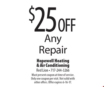 $25 OFF Any Repair. Must present coupon at time of service. Only one coupon per visit. Not valid with other offers. Offer expires 6-16-17.