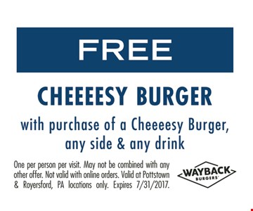 Free Cheeeesy Burger With Purchase Of A Cheeeesey Burger, Any Side & Any Drink