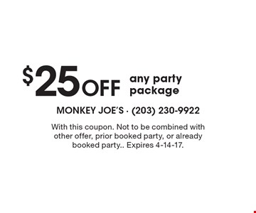 $25 Off any party package. With this coupon. Not to be combined with other offer, prior booked party, or already booked party. Expires 4-14-17.