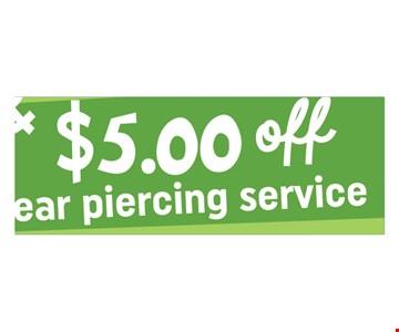 $5 off ear piercing service