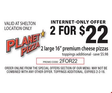 internet-only offer 2 for $22 2 large 16
