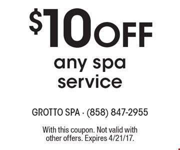 $10 Off any spa service. With this coupon. Not valid with other offers. Expires 4/21/17.
