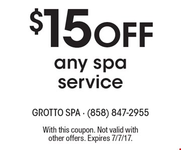 $15 off any spa service. With this coupon. Not valid with other offers. Expires 7/7/17.