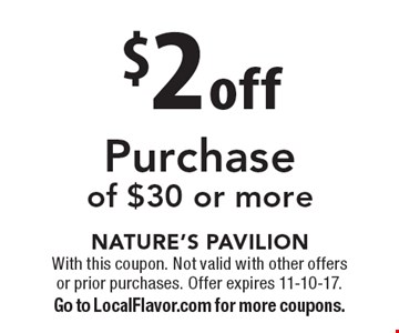 $2 off Purchase of $30 or more. With this coupon. Not valid with other offers or prior purchases. Offer expires 11-10-17. Go to LocalFlavor.com for more coupons.