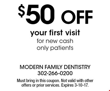 $50 off your first visit for new cash only patients. Must bring in this coupon. Not valid with other offers or prior services. Expires 3-10-17.