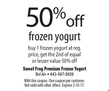 50% off frozen yogurt – buy 1 frozen yogurt at reg. price, get the 2nd of equal or lesser value 50% off. With this coupon. One coupon per customer. Not valid with other offers. Expires 2-10-17.