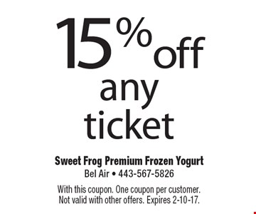 15% off any ticket. With this coupon. One coupon per customer. Not valid with other offers. Expires 2-10-17.