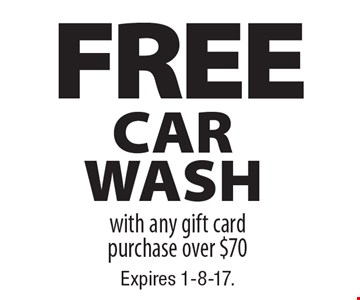 FREE car wash with any gift card purchase over $70. Expires 1-8-17.