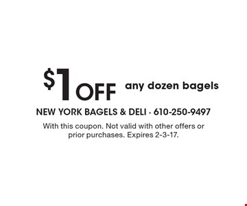 $1 Off Any Dozen Bagels. With this coupon. Not valid with other offers or prior purchases. Expires 2-3-17.