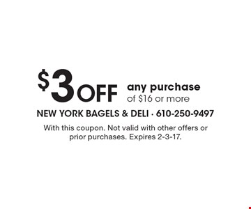 $3 Off Any Purchase Of $16 Or More. With this coupon. Not valid with other offers or prior purchases. Expires 2-3-17.