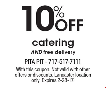 10% Off cateringAND free delivery. With this coupon. Not valid with other offers or discounts. Lancaster location only. Expires 2-28-17.