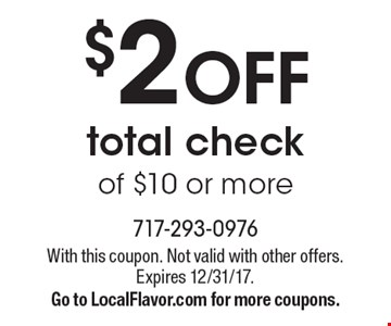 $2 OFF total check of $10 or more. With this coupon. Not valid with other offers. Expires 12/31/17. Go to LocalFlavor.com for more coupons.