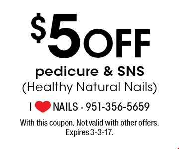 $5 Off pedicure & SNS (Healthy Natural Nails). With this coupon. Not valid with other offers. Expires 3-3-17.