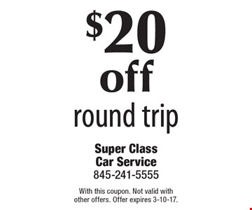 $20 off round trip. With this coupon. Not valid with other offers. Offer expires 3-10-17.