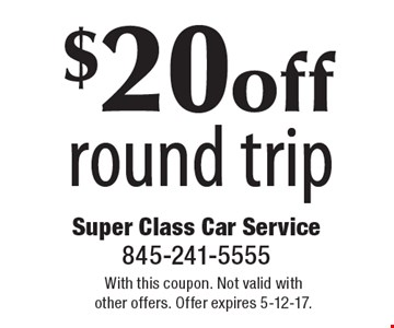 $20 off round trip. With this coupon. Not valid with other offers. Offer expires 5-12-17.