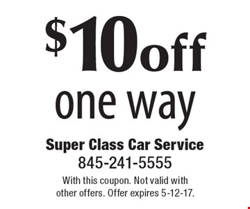 $10 off one way. With this coupon. Not valid with other offers. Offer expires 5-12-17.