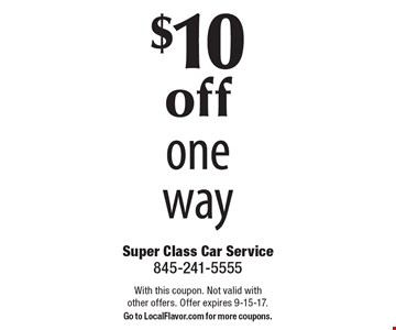 $10 off one way. With this coupon. Not valid with other offers. Offer expires 9-15-17. Go to LocalFlavor.com for more coupons.