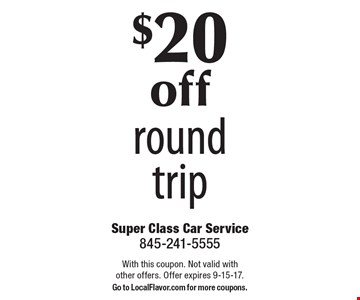 $20 off round trip. With this coupon. Not valid with other offers. Offer expires 9-15-17. Go to LocalFlavor.com for more coupons.