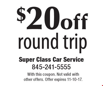 $20 off round trip. With this coupon. Not valid with other offers. Offer expires 11-10-17.