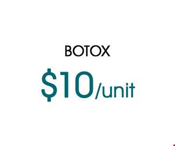 Botox $10/unit