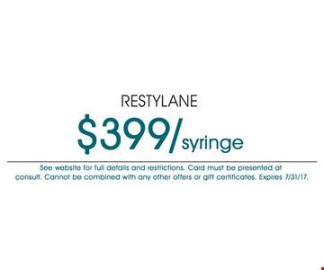 Restylane for $399 per syringe.