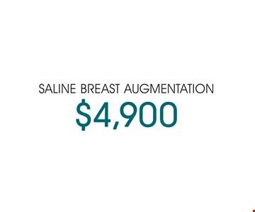 Saline breast augmentation for $4,900.