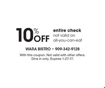 10% Off entire check. Not valid on all-you-can-eat. With this coupon. Not valid with other offers. Dine in only. Expires 1-27-17.
