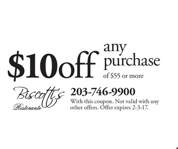 $10 off any purchase of $55 or more. With this coupon. Not valid with any other offers. Offer expires 2-3-17.