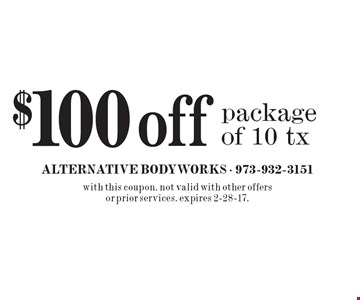 $100 off package of 10 tx. with this coupon. not valid with other offers or prior services. expires 2-28-17.