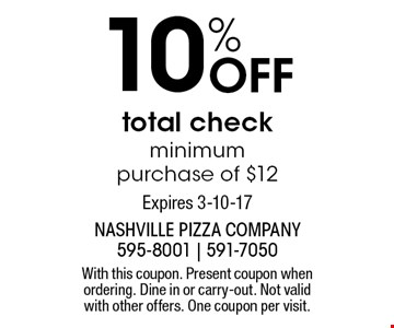 10% Off total check minimum purchase of $12. With this coupon. Present coupon when ordering. Dine in or carry-out. Not valid with other offers. One coupon per visit. Expires 3-10-17