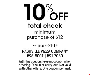 10% off total check minimum purchase of $12. With this coupon. Present coupon when ordering. Dine in or carry-out. Not valid with other offers. One coupon per visit.Expires 4-21-17